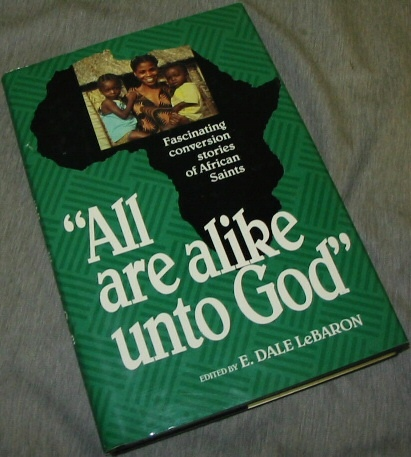 Image for ALL ARE ALIKE UNTO GOD - Fascinating Conversion Stories of Afican Saints