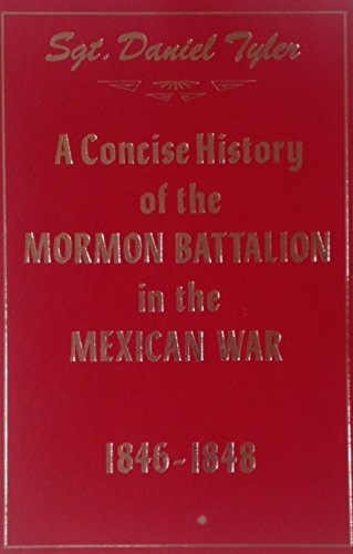 Image for A CONCISE HISTORY OF THE MORMON BATTALION IN THE MEXICAN WAR 1846-1848