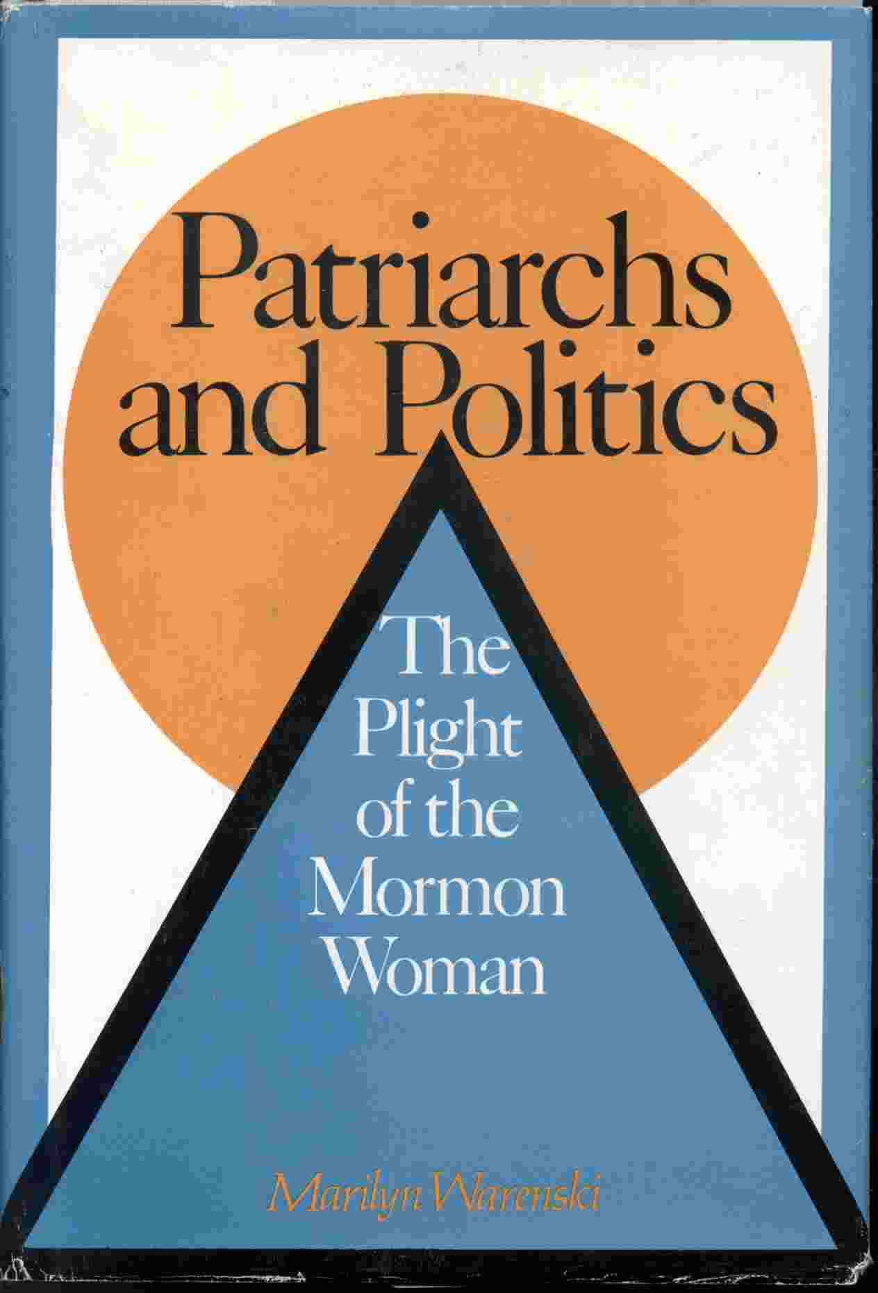 Image for Patriarchs and Politics - the Plight of the Mormon Woman