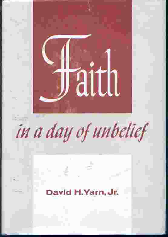 Image for FAITH IN A DAY OF UNBELIEF