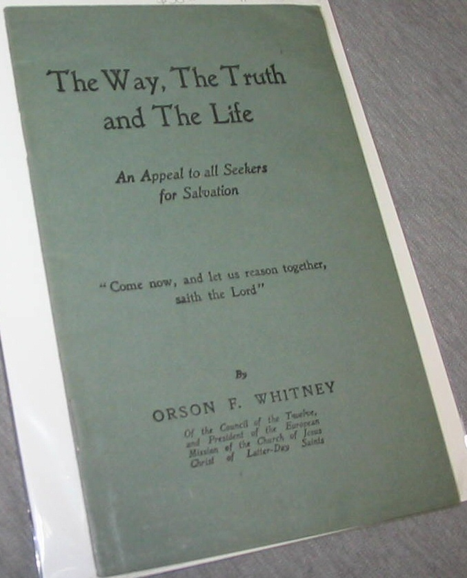 Image for The Way, the Truth and the Life - An Appeal to all Seekers for Salvation