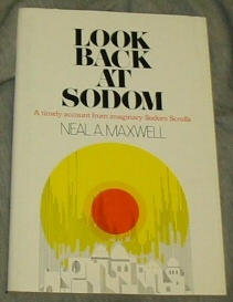 Image for LOOK BACK AT SODOM  A timely account from imaginary Sodom Scrolls