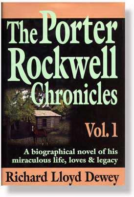 Image for THE PORTER ROCKWELL CHRONICLES - VOL 1 -  A Biographical Novel of His Miraculous Life, Loves & Legacy