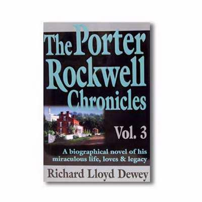 Image for THE PORTER ROCKWELL CHRONICLES - VOL 3 -  A Biographical Novel of His Miraculous Life, Loves & Legacy