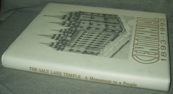 Image for Salt Lake Temple: A Monument to a People  Centennial 1893 - 1993