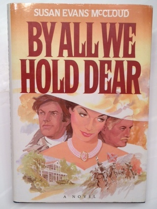 Image for BY ALL WE HOLD DEAR  A novel