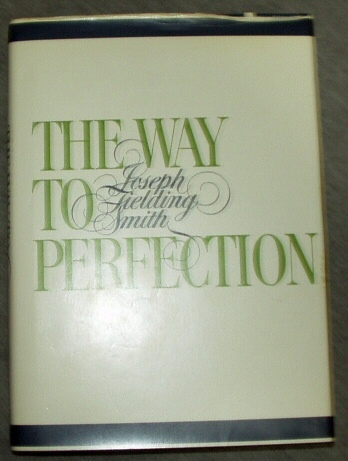 Image for THE WAY TO PERFECTION - Short Discources on Gospel Themes Dedicated to all Who are Interested in the Redemption of the Living and the Dead