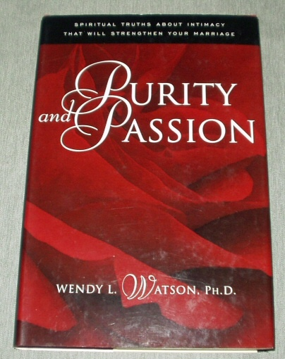 Image for PURITY AND PASSION - Spiritual Truths about Intimacy That Will Strengthen Your Marriage