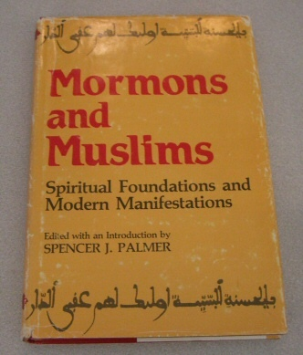 Image for MORMONS AND MUSLIMS  Spiritual Foundations and Modern Manifestations