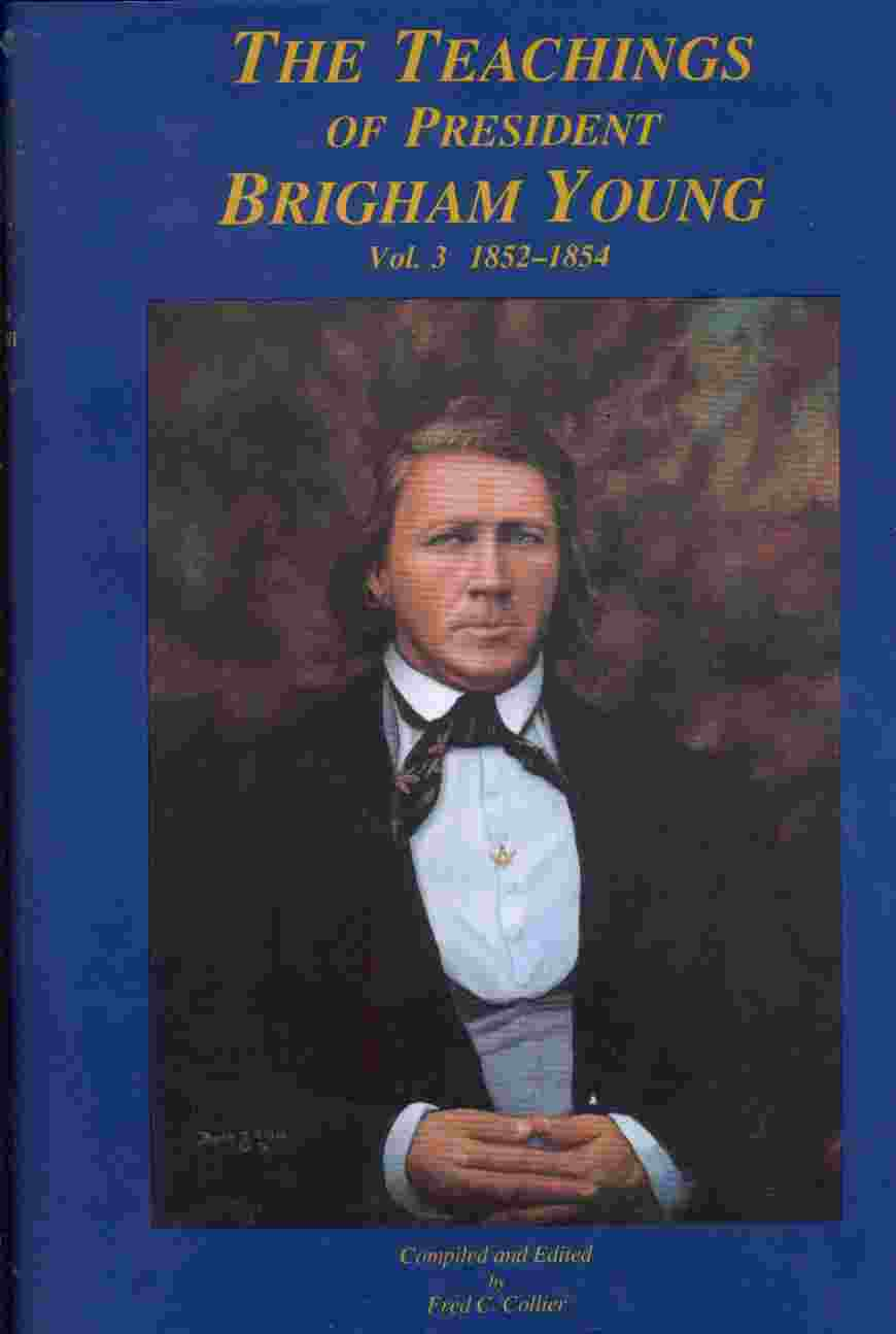 Image for THE TEACHINGS OF PRESIDENT BRIGHAM YOUNG VOL. 3 1852-1854