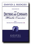 Image for THE DOCTRINE AND COVENANTS MADE EASIER - PART 3 - Section 94 through 138