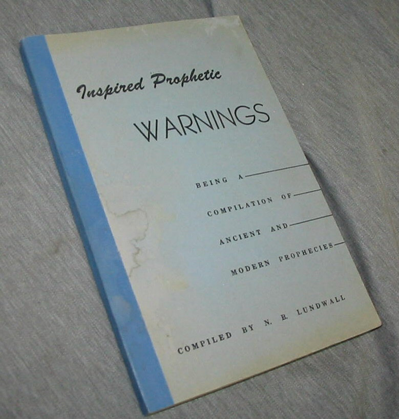 Image for INSPIRED PROPHETIC WARNINGS - To all Inhabitants of the Earth - Being a Compilation of Ancient and Modern Prophecies