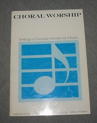 Image for CHORAL WORSHIP Settings of Familiar Hymns for Choirs