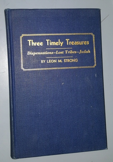Image for Three Timely Treasures: Dispensations of the Gospel; The Ten Lost Tribes; From the Kingdom of Judah to John the Baptist