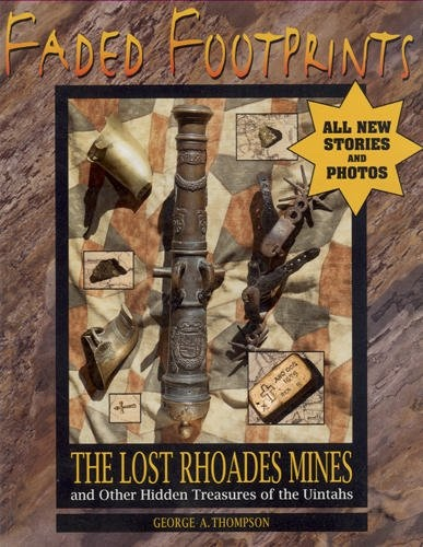 Image for Faded Footprints The Lost Rhoades Mines and Other Hidden Treasures of the Uintahs