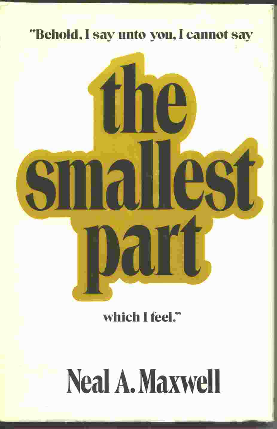 "Image for The Smallest Part - ""behold, I say unto you, I cannot say the smallest part which I feel"""