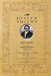 Image for JOSEPH SMITH'S QUORUM OF THE ANOINTED, 1842-1845  A Documentary History