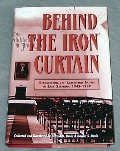 Image for BEHIND THE IRON CURTAIN -  Recollections of Latter-Day Saints in East Germany, 1945-1989
