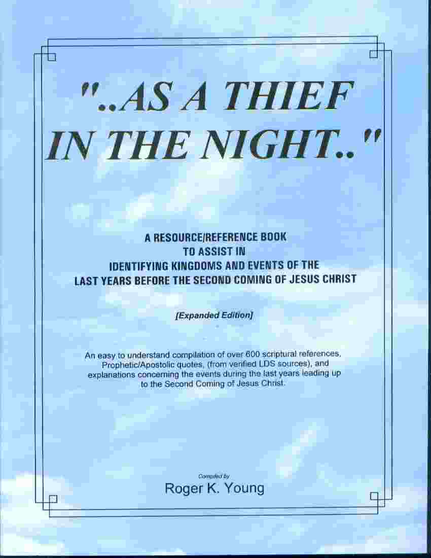 Image for AS A THIEF IN THE NIGHT -  A Resource and Reference Book to Assist in Identifying Kingdoms and Events of the Last Years before the Second Coming of Jesus Christ