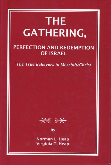 Image for THE GATHERING - PERFECTION AND REDEMPTION OF ISRAEL - The True Believers in Messiah/christ