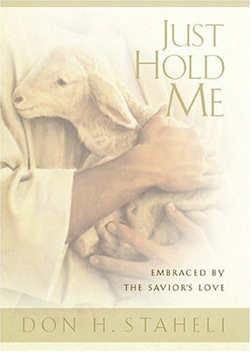 Image for JUST HOLD ME -  Embraced By The Savior's Love