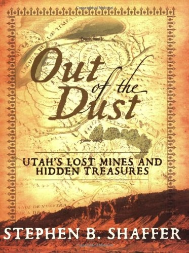 Image for OUT OF THE DUST - Utah's Lost Mines and Hidden Treasures