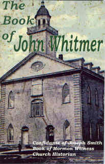 Image for THE BOOK OF JOHN WHITMER -  Confidante of Joseph Smith, Book of Mormon Witness, First Church Historian