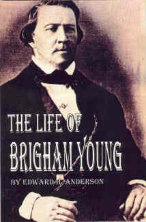 Image for The Life of Brigham Young - This is an Account Written Sixteen Years Following Brigham Young's Death in 1877