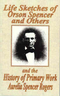 Image for LIFE SKETCHES - Of Orson Spencer and Others, and History of Primary Work