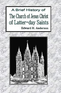 Image for A BRIEF HISTORY OF THE CHURCH OF JESUS CHRIST OF LATTER-DAY SAINTS