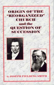 Image for ORIGIN OF THE REORGANIZED CHURCH AND THE QUESTION OF SUCCESSION (1909)