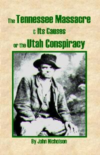 Image for THE TENNESSEE MASSACRE: UTAH CONSPIRACY (1884)