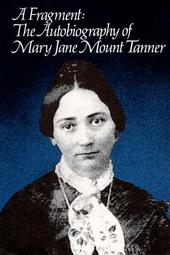 Image for A FRAGMENT - The Autobiography of Mary Jane Mount Tanner