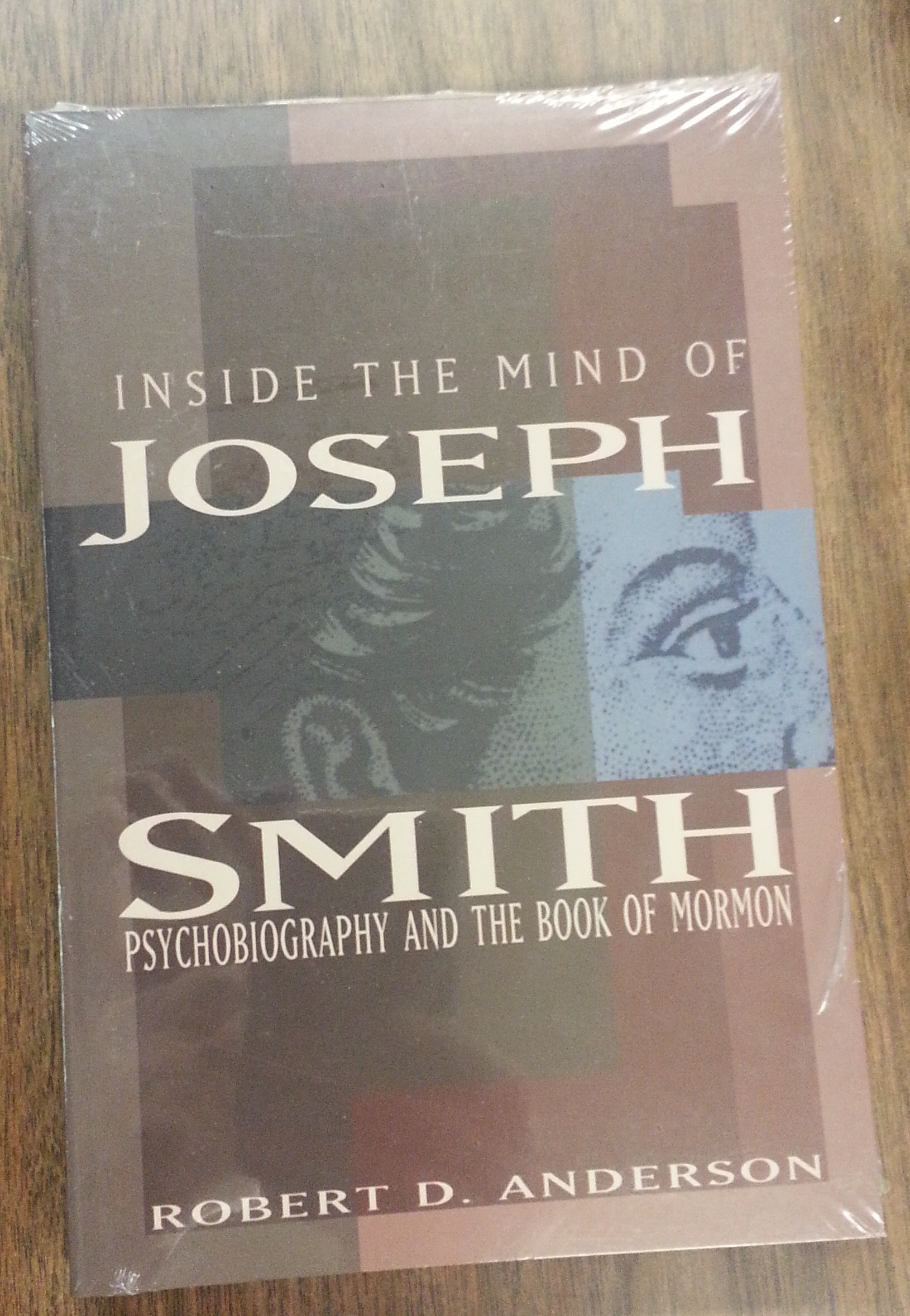 Image for INSIDE THE MIND OF JOSEPH SMITH - Psychobiography and the Book of Mormon