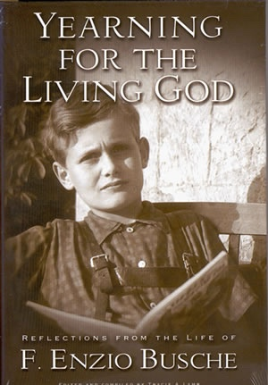 Image for Yearning for the Living God -  Reflections from the Life of F. Enzio Busche