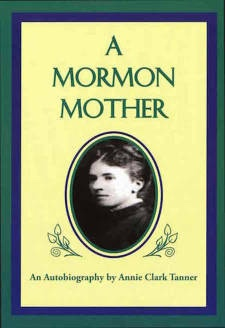 Image for A MORMON MOTHER - An Autobiography by Annie Clark Tanner