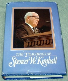 Image for THE TEACHINGS OF SPENCER W. KIMBALL:  Twelfth President of the Church of Jesus Christ of LATTER-DAY Saints