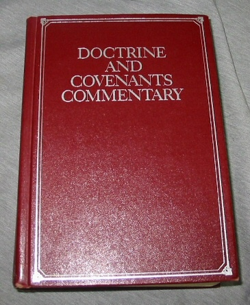 Image for DOCTRINE AND COVENANTS COMMENTARY -  Containing Revelations Given to Joseph Smith, Jr. , the Prophet, with an Introduction and Historical and Exegetical Notes