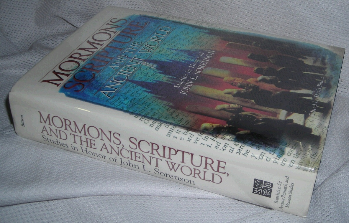 Image for Mormons, Scripture, and the Ancient World; Studies in Honor of John L. Sorenson