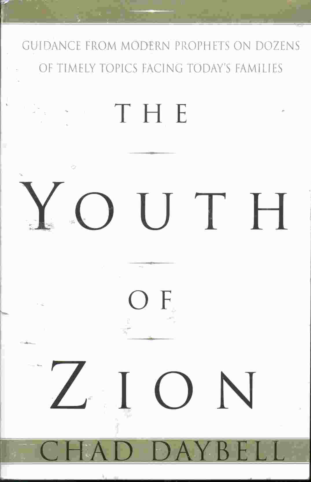 Image for THE YOUTH OF ZION - Guidance from the Modern Prophets on Dozens of Timely Topics Facing Today's Families