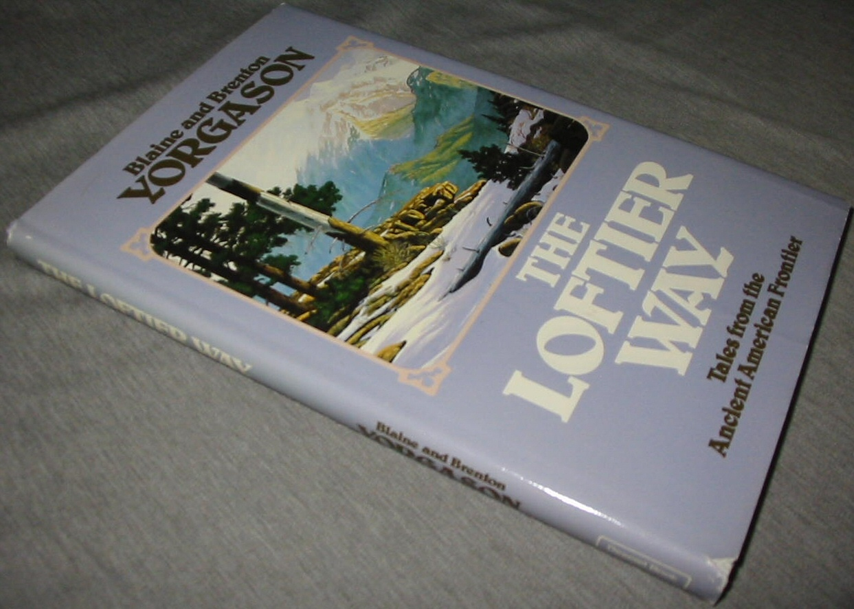 Image for THE LOFTIER WAY -   Tales from the Ancient American Frontier