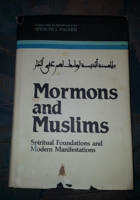Image for MORMONS AND MUSLIMS -  Spiritual Foundations and Modern Manifestations