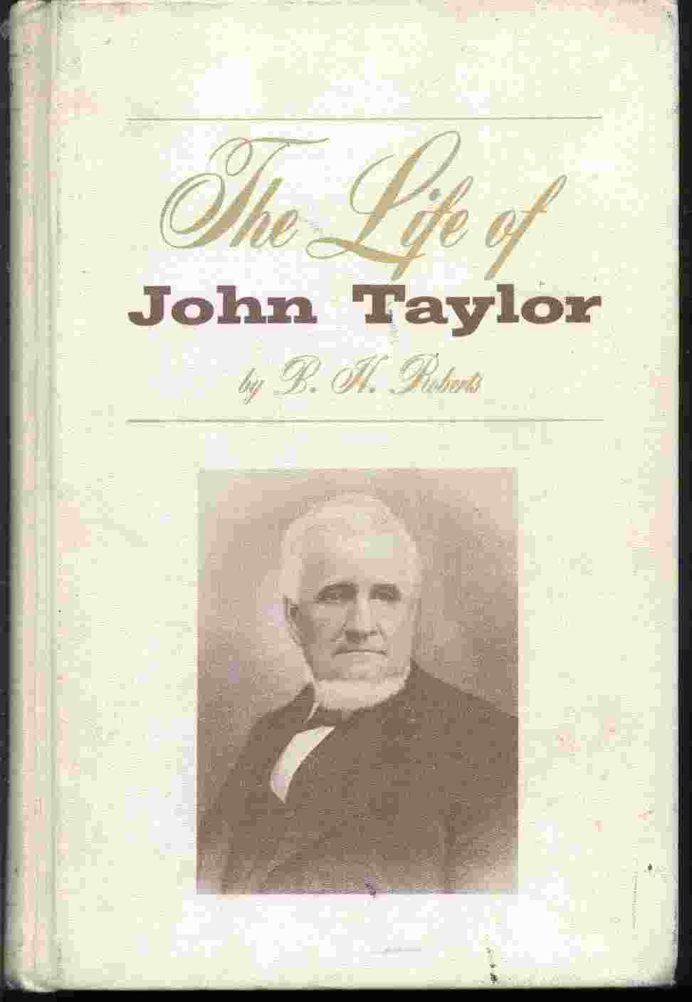 Image for THE LIFE OF JOHN TAYLOR -  Third President of the Church of Jesus Christ of LATTER-DAY Saints