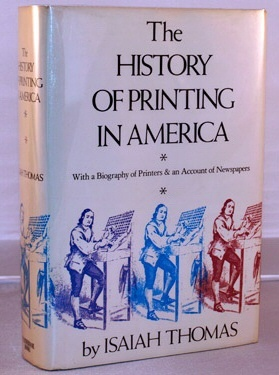 Image for HISTORY OF PRINTING IN AMERICA;  With a Biography of Printers & an Account of Newspapers