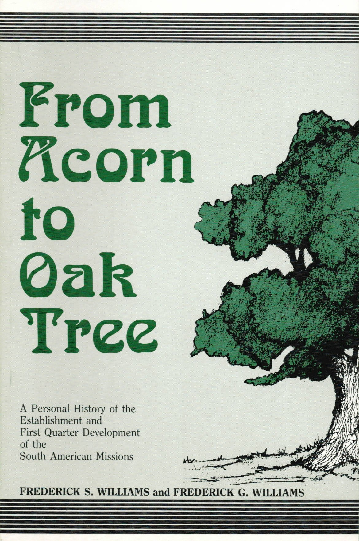 Image for From Acorn to Oak Tree -  A personal history of the establishment and first quarter century development of the South American missions