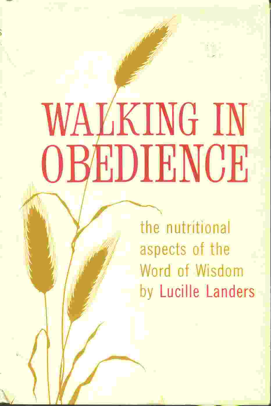 Image for WALKING IN OBEDIENCE;  The Nutritional Aspects of the Word of Wisdom