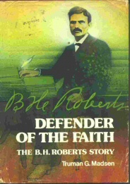 Image for DEFENDER OF THE FAITH - THE B.H. ROBERTS STORY