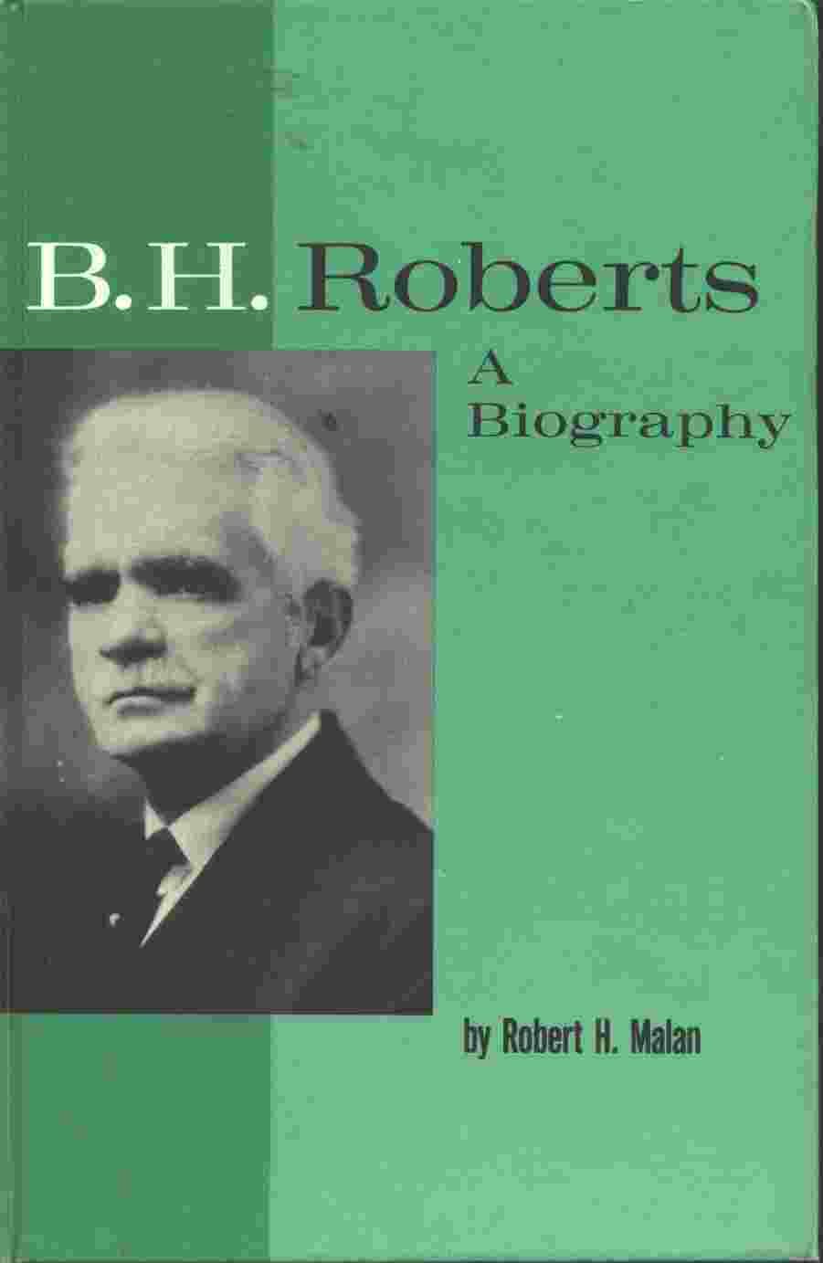 Image for B.H. ROBERTS - A BIOGRAPHY