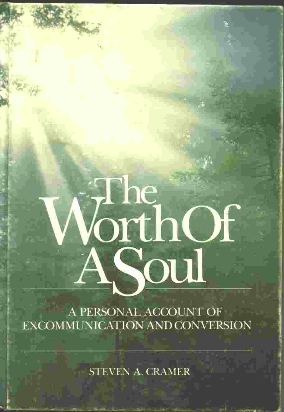 Image for THE WORTH OF A SOUL - A Personal Account of Excommunication and Conversion