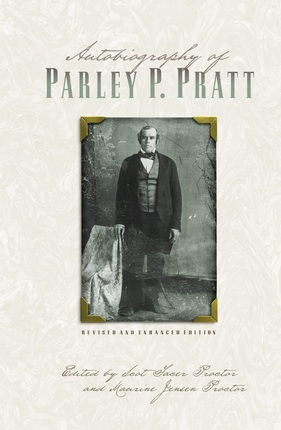 Image for AUTOBIOGRAPHY of PARLEY P. PRATT - One of the Twelve Apostles of the Church of Jesus Christ of Latter-Day Saints, Embracing His Life, Ministry and Travels, with Extracts, in Porse and Verse, from His Miscellaneous Writings